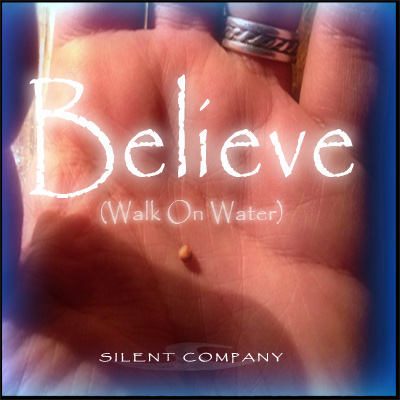 Believe (Walk On Water)